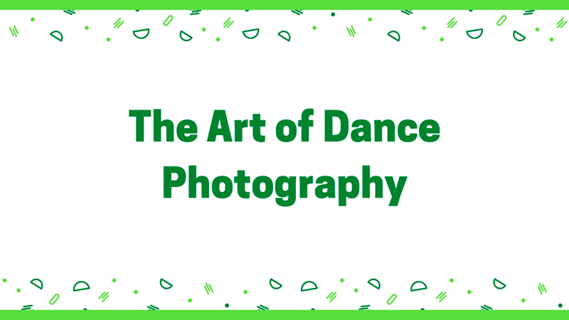 New Digital Ideas: The Art of Dance Photography