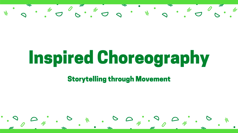 New Digital Ideas: Inspired Choreography